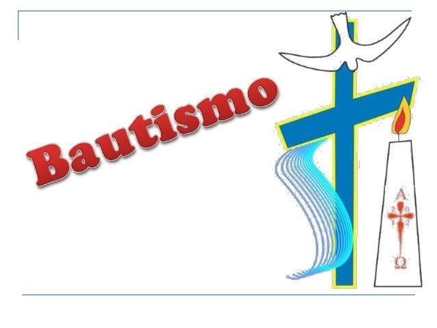"""•Bautizar significa """"Sumergir"""". •El Bautismo nos lava de todo pecado, nos purifica… •Es la entrada de la vida en el Espíri..."""