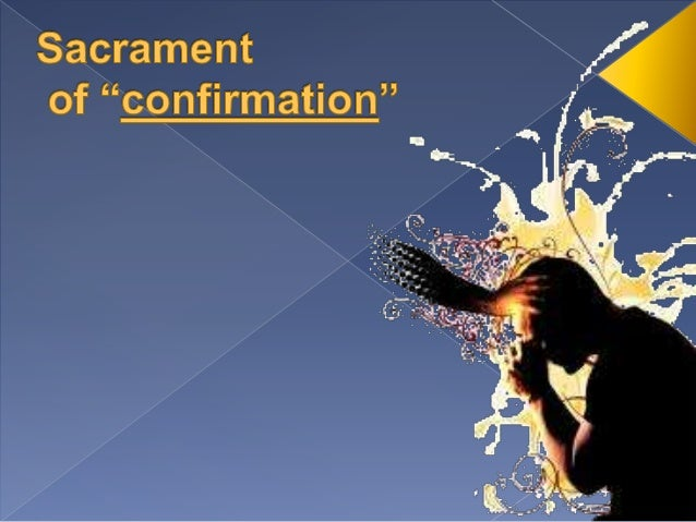           In the early church, it used to be that the Confirmation was given soon after Baptism. That means that if s...