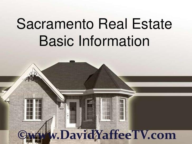 Sacramento Real Estate   Basic Information©www.DavidYaffeeTV.com