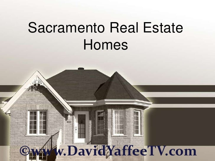 Sacramento Real Estate        Homes©www.DavidYaffeeTV.com