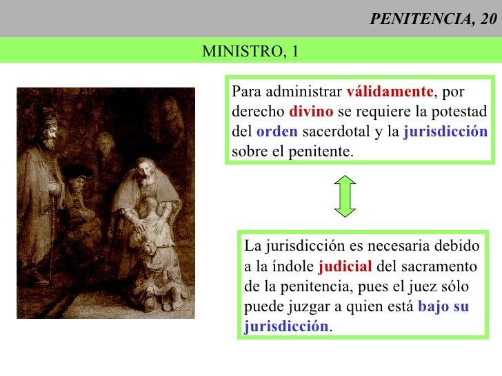 PENITENCIA, 20 MINISTRO, 1 Para administrar  válidamente , por derecho  divino  se requiere la potestad del  orden  sacerd...