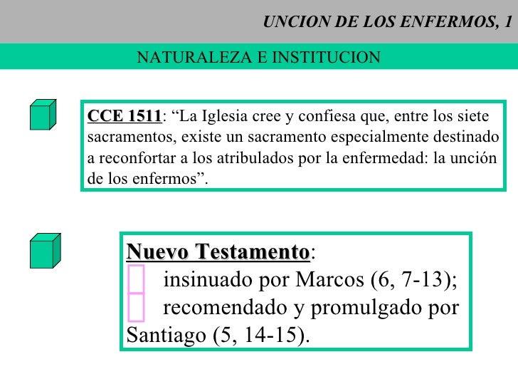 """UNCION DE LOS ENFERMOS, 1 NATURALEZA E INSTITUCION CCE 1511 : """"La Iglesia cree y confiesa que, entre los siete sacramentos..."""