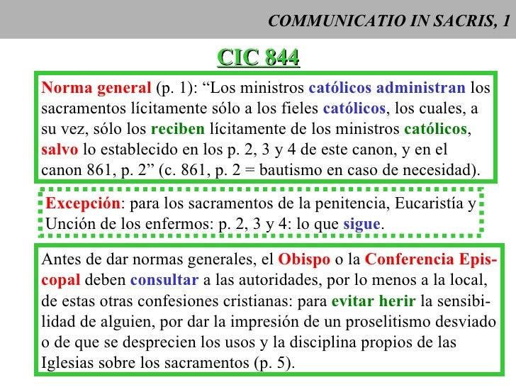 """COMMUNICATIO IN SACRIS, 1 CIC 844 Norma general  (p. 1): """"Los ministros  católicos   administran  los sacramentos lícitame..."""