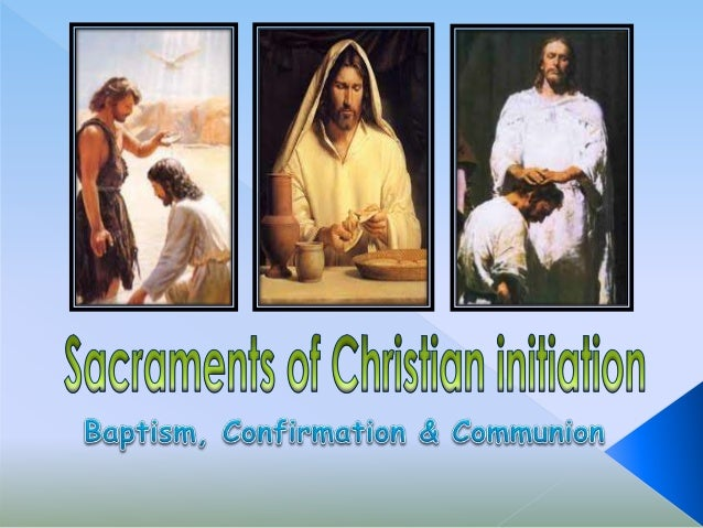 what are the sacraments of christian initiation