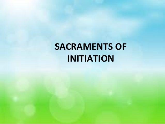 SACRAMENTS OF INITIATION