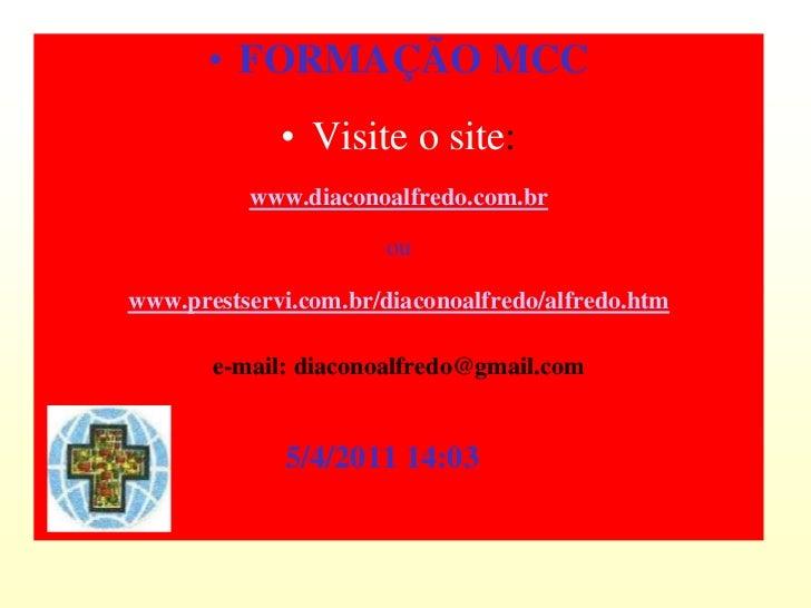 • FORMAÇÃO MCC             • Visite o site:          www.diaconoalfredo.com.br                      ouwww.prestservi.com.b...
