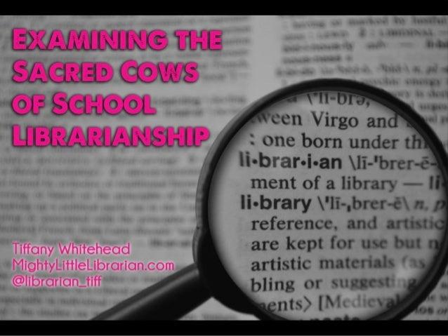 Examining the Sacred Cows of School Librarianship ISLMA13