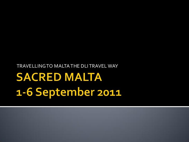 TRAVELLING TO MALTA THE DLI TRAVEL WAY