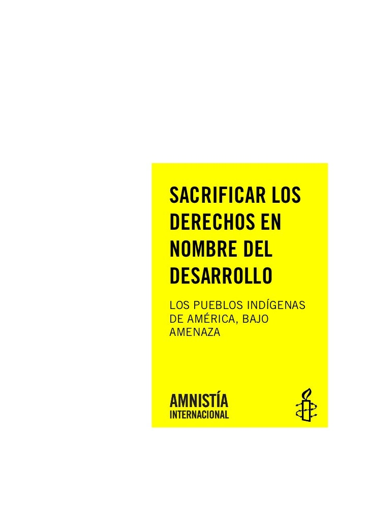 SACRIFICAR LOSDERECHOS ENNOMBRE DELDESARROLLOLOS PUEBLOS INDÍGENASDE AMÉRICA, BAJOAMENAZA