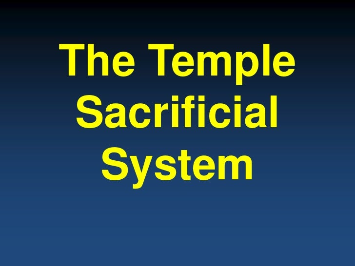 The Temple Sacrificial  System