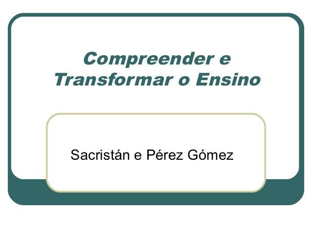 Compreender e Transformar o Ensino  Sacristán e Pérez Gómez