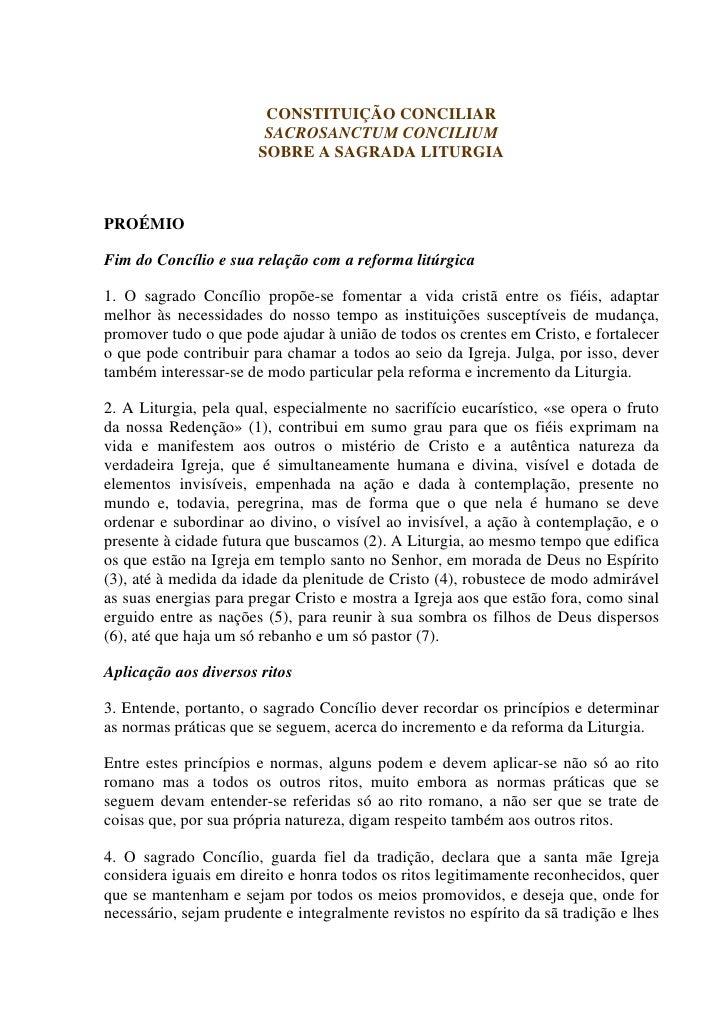CONSTITUIÇÃO CONCILIAR                        SACROSANCTUM CONCILIUM                       SOBRE A SAGRADA LITURGIAPROÉMIO...