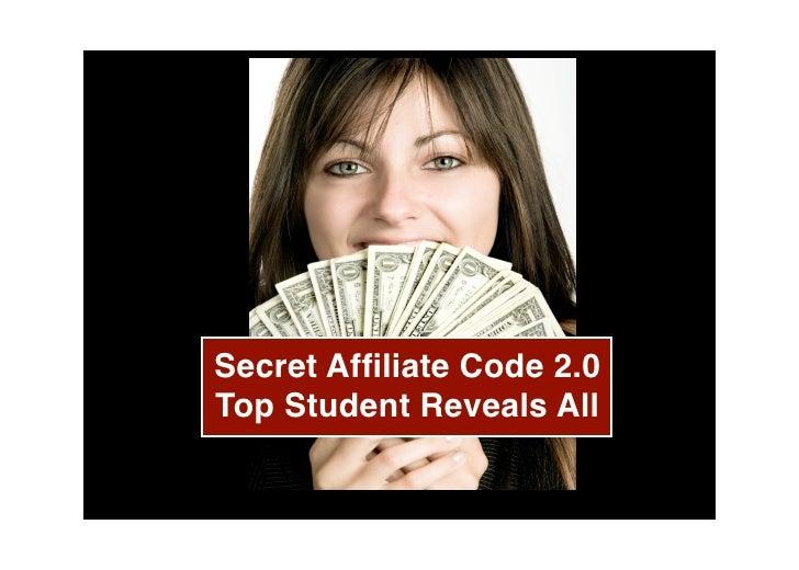 Secret Affiliate Code 2.0 Top Student Reveals All