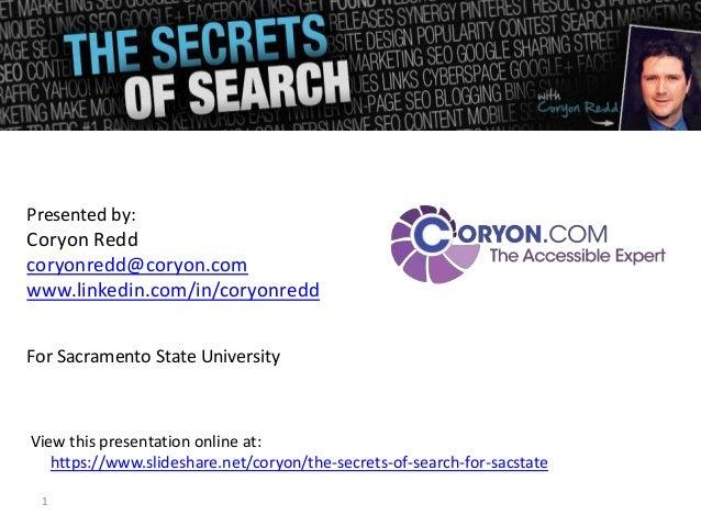 Presented by:Coryon Reddcoryonredd@coryon.comwww.linkedin.com/in/coryonreddFor Sacramento State UniversityView this presen...