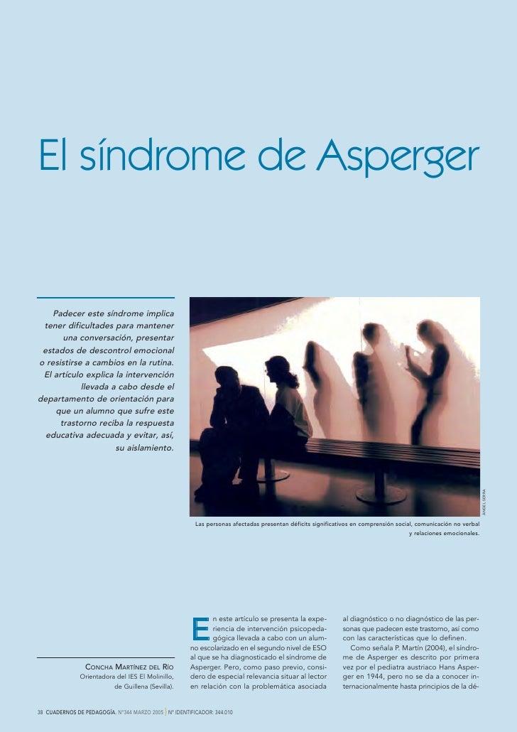 El síndrome de Asperger    Padecer este síndrome implica tener dificultades para mantener       una conversación, presenta...