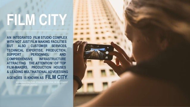 An understanding of FILM MAKING Physical requirements with the design objectives of FILM STUDIO. Concepts behind FILM CITY...