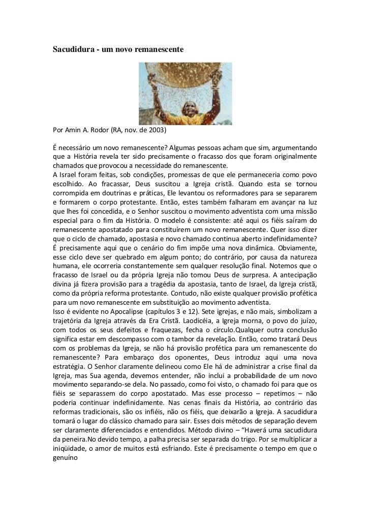 Sacudidura - um novo remanescentePor Amin A. Rodor (RA, nov. de 2003)É necessário um novo remanescente? Algumas pessoas ac...