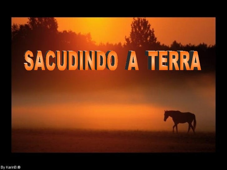 SACUDINDO  A  TERRA