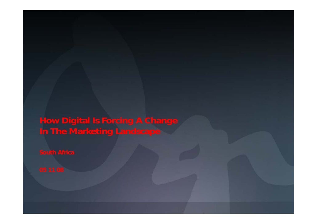 How Digital Is Forcing A Change In The Marketing Landscape  South Africa  05 11 08