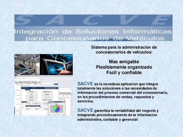 Sistema para la administración de         concesionarios de vehículos:                Mas amigable          Flexiblemente ...