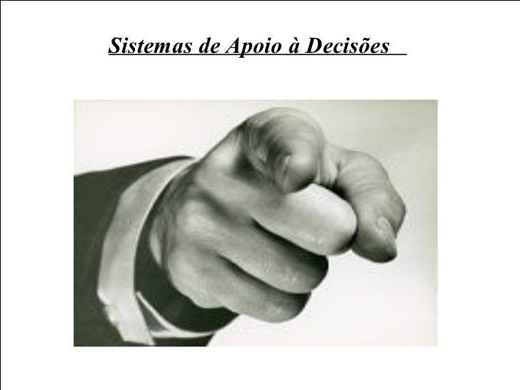 Sistemas de Apoio à Decisões