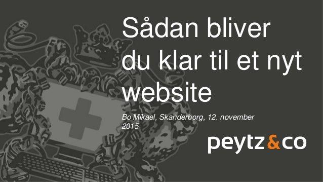 Sådan bliver du klar til et nyt website Bo Mikael, Skanderborg, 12. november 2015