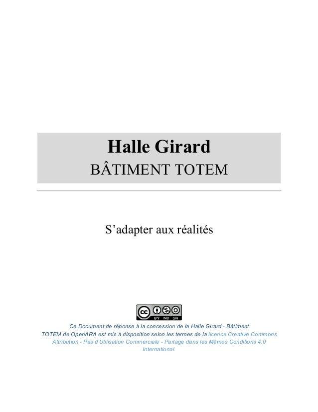 Halle Girard BÂTIMENT TOTEM S'adapter aux réalités Ce Document de réponse à la concession de la Halle Girard - Bâtiment TO...