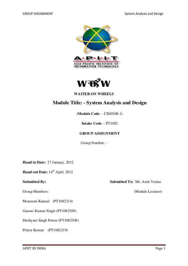 GROUP ASSIGNMENT System Analysis and Design APIIT SD INDIA Page 1 WAITER ON WHEELS Module Title: - System Analysis and Des...