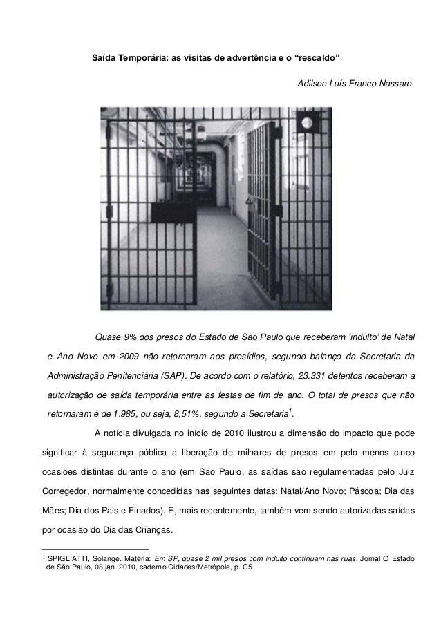 """Saída Temporária: as visitas de advertência e o """"rescaldo"""" Adilson Luís Franco Nassaro  Quase 9% dos presos do Estado de S..."""