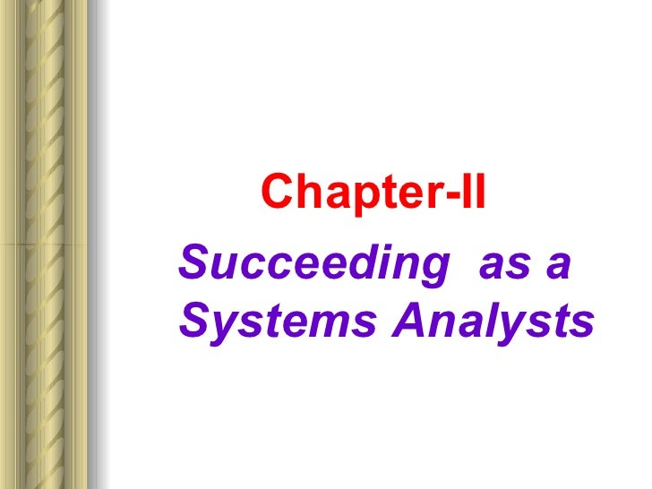 Chapter-IISucceeding as aSystems Analysts