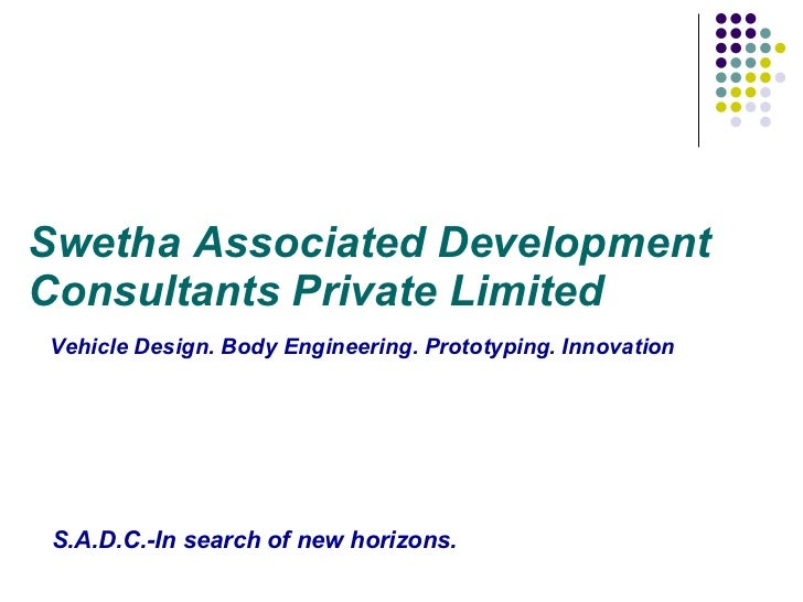 Swetha Associated Development Consultants Private Limited   Vehicle Design. Body Engineering. Prototyping. Innovation     ...
