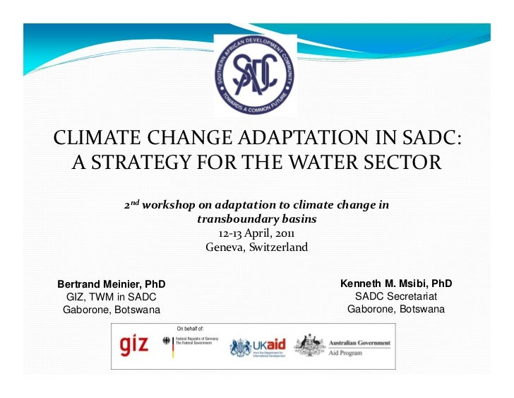 CLIMATE CHANGE ADAPTATION IN SADC:  A STRATEGY FOR THE WATER SECTOR             2nd workshop on adaptation to climate chan...