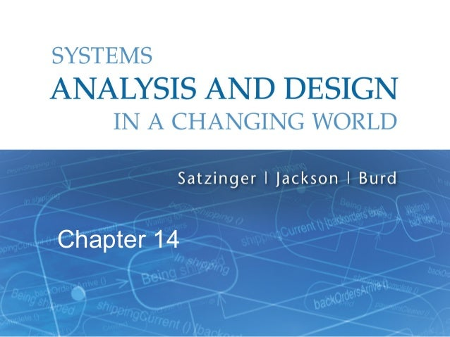 systems analysis and design ch 1 Systems analysis and design methods 6th edition whitten bentley dittman chapter 1 chapter 1 - the context of systems analysis and design.
