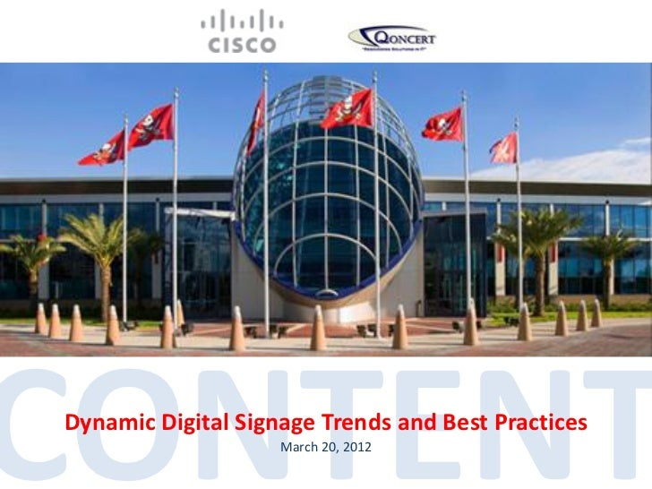 CONTENTDynamic Digital Signage Trends and Best Practices                    March 20, 2012