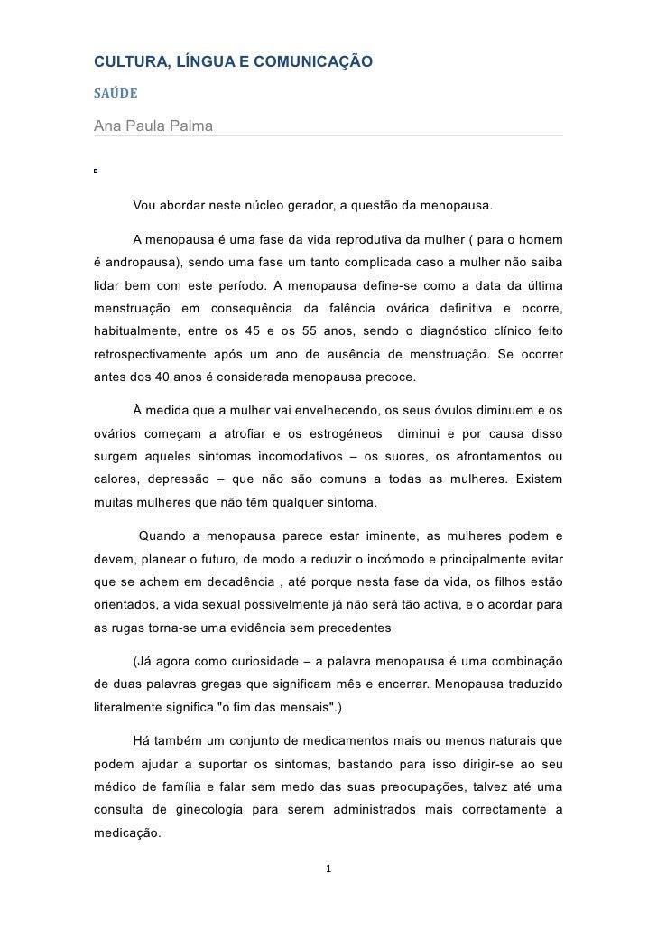 CULTURA, LÍNGUA E COMUNICAÇÃO SAÚDE  Ana Paula Palma           Vou abordar neste núcleo gerador, a questão da menopausa.  ...