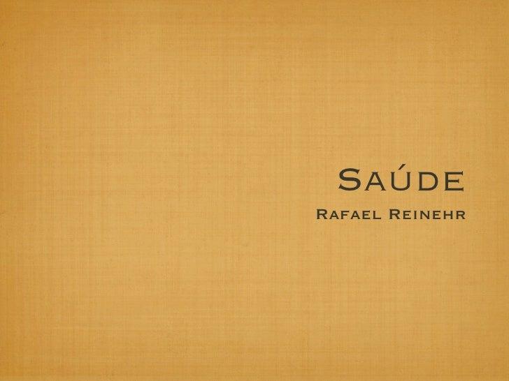 SaúdeRafael Reinehr