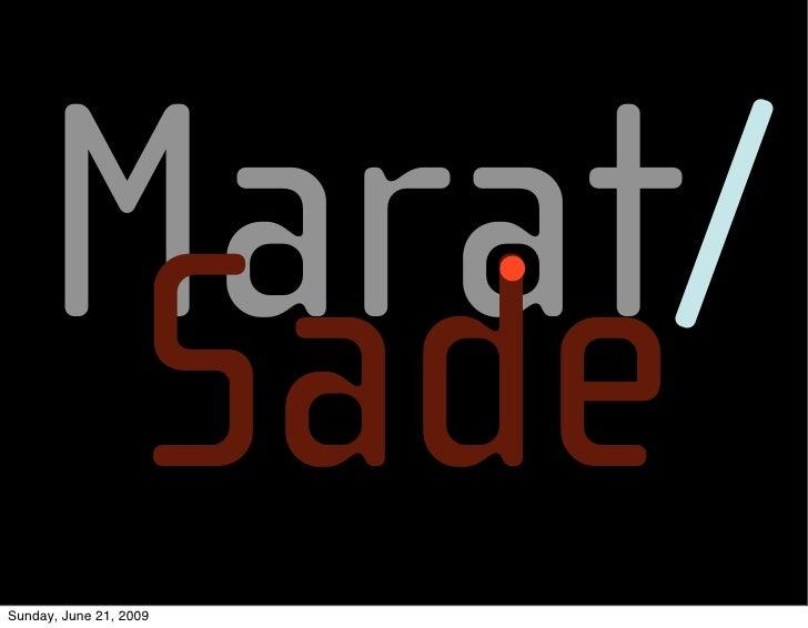 Marat/       Sade Sunday, June 21, 2009