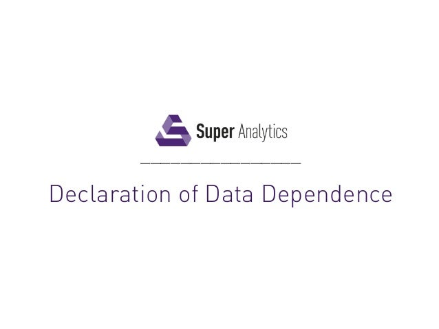 ________________Declaration of Data Dependence