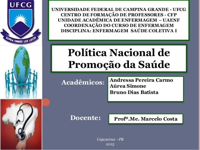 UNIVERSIDADE FEDERAL DE CAMPINA GRANDE - UFCG CENTRO DE FORMAÇÃO DE PROFESSORES - CFP UNIDADE ACADÊMICA DE ENFERMAGEM – UA...