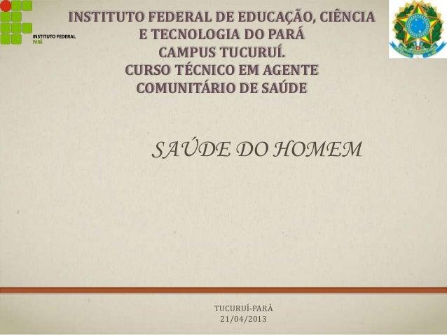 INSTITUTO FEDERAL DE EDUCAÇÃO, CIÊNCIA E TECNOLOGIA DO PARÁ CAMPUS TUCURUÍ. CURSO TÉCNICO EM AGENTE COMUNITÁRIO DE SAÚDE  ...