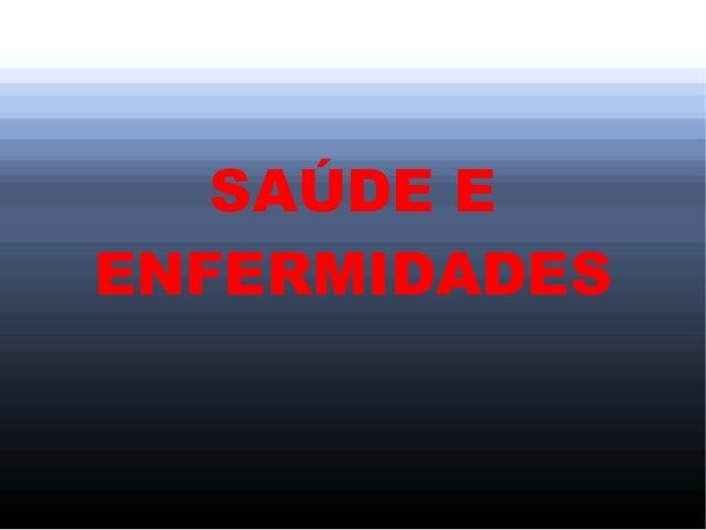 SAÚDE E ENFERMIDADES