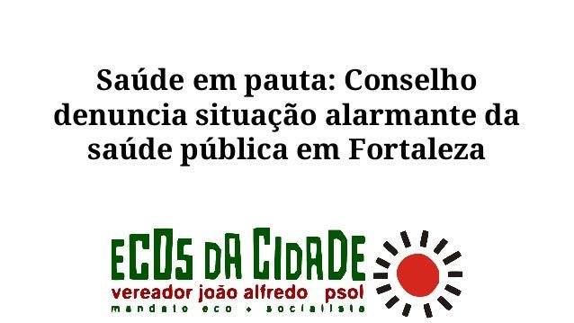 Saúde em pauta: Conselho denuncia situação alarmante da saúde pública em Fortaleza