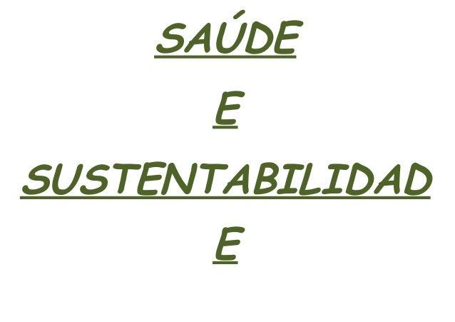 SAÚDE E SUSTENTABILIDAD E