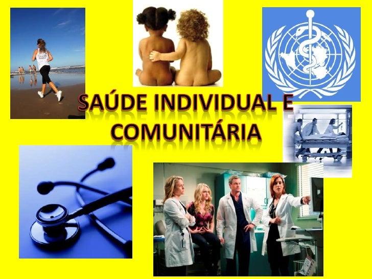SAÚDE INDIVIDUAL E COMUNITÁRIA<br />