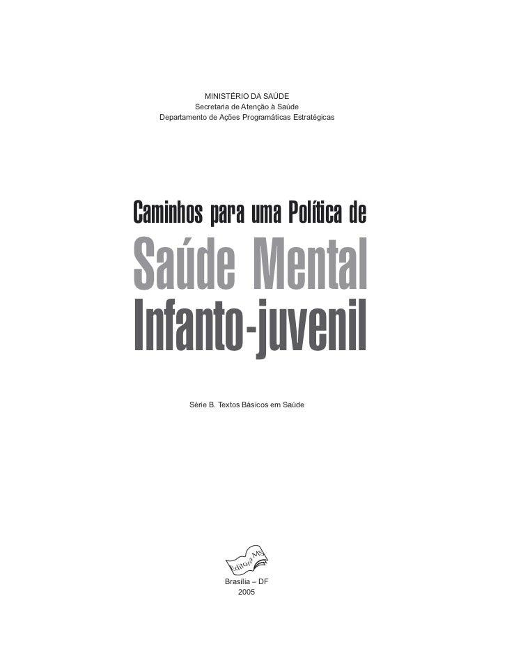 MINISTÉRIO DA SAÚDE            Secretaria de Atenção à Saúde   Departamento de Ações Programáticas EstratégicasCaminhos pa...