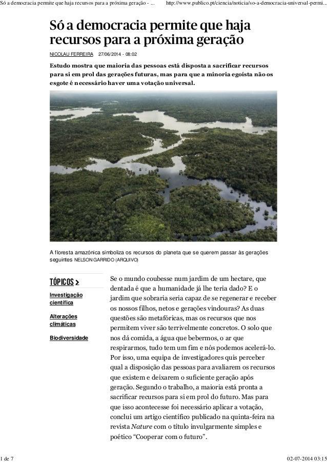 Investigação científica Alterações climáticas Biodiversidade Só a democracia permite que haja recursos para a próxima gera...