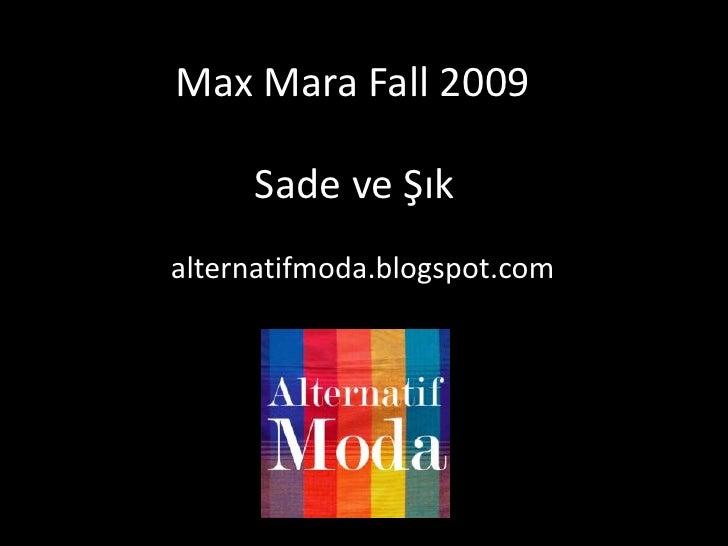MaxMaraFall 2009 <br />Sade ve Şık<br />alternatifmoda.blogspot.com<br />