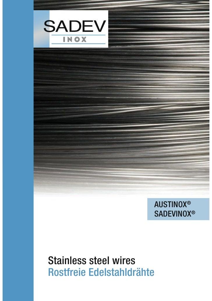 AUSTINOX®                         SADEVINOX®     Stainless steel wires Rostfreie Edelstahldrähte
