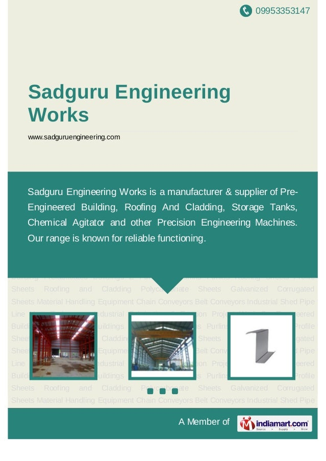 09953353147A Member ofSadguru EngineeringWorkswww.sadguruengineering.comPre Engineered Building Prefabricated Buildings Z ...