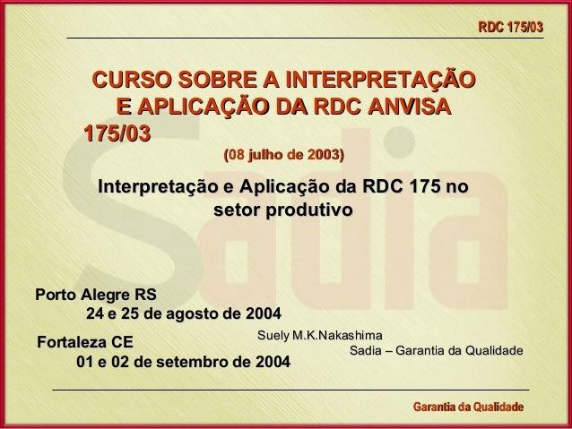 RDC 175/03       CURSO SOBRE A INTERPRETAÇÃO         E APLICAÇÃO DA RDC ANVISA      175/03                           (08 j...